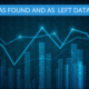As Found and As Left data